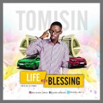 Tomisin-Life-Blessing Audio Music Recent Posts