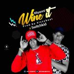 Miyanni ft. Switchkid – Wine It