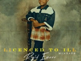 MIXTAPE: Rigid Emcee – Licensed To Ill