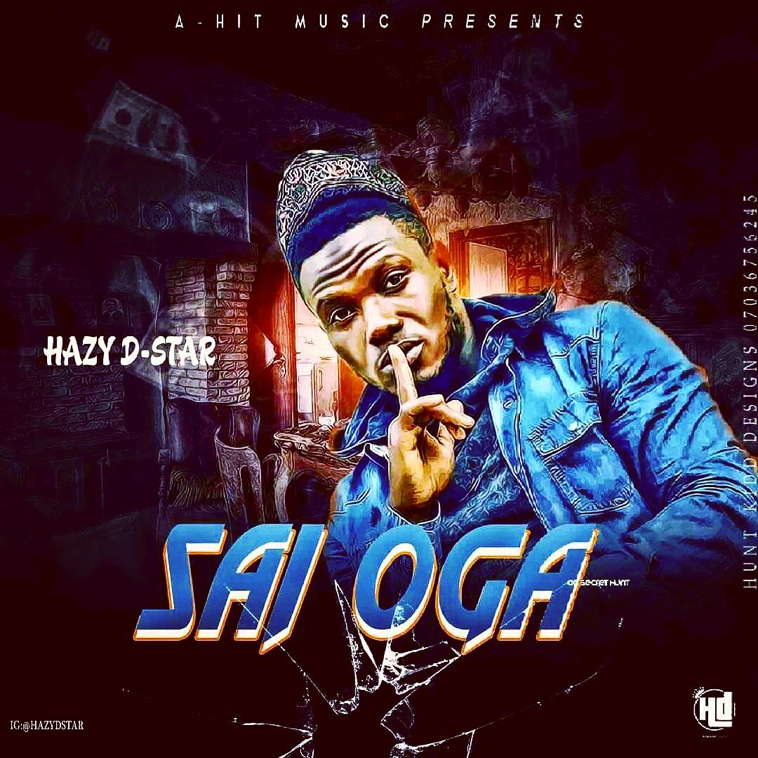 DOWNLOAD MP3: Hazy D-Star – Sai Oga
