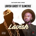 Lavish Ghost Ft. Slimcase – Lavish