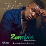 Ovie – Zombie (Prod. Kezyclef)