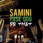 video-samini-do-that-ft-fuse-odg Audio Features Music Recent Posts