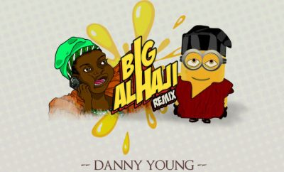 Danny Young Ft Slimcase – Big Alhaji (Remix)