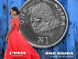 J'dess - One Naira (M.I & Waje Cover)