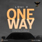 Loui-V-My-Way-Prod-By-Mega-X Audio Music