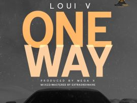 Loui V - My Way (Prod By Mega X)