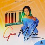 MiMi Jk – Give Me Love [Prod By IG Beatz]