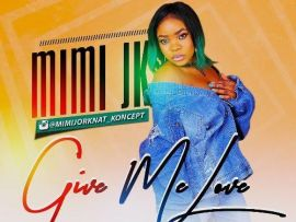 MiMi Jk – Give Me Love [Prod By IG Beatz]