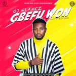 OJ-Flamez-Gbefun-Won-Artwork Audio Music Recent Posts