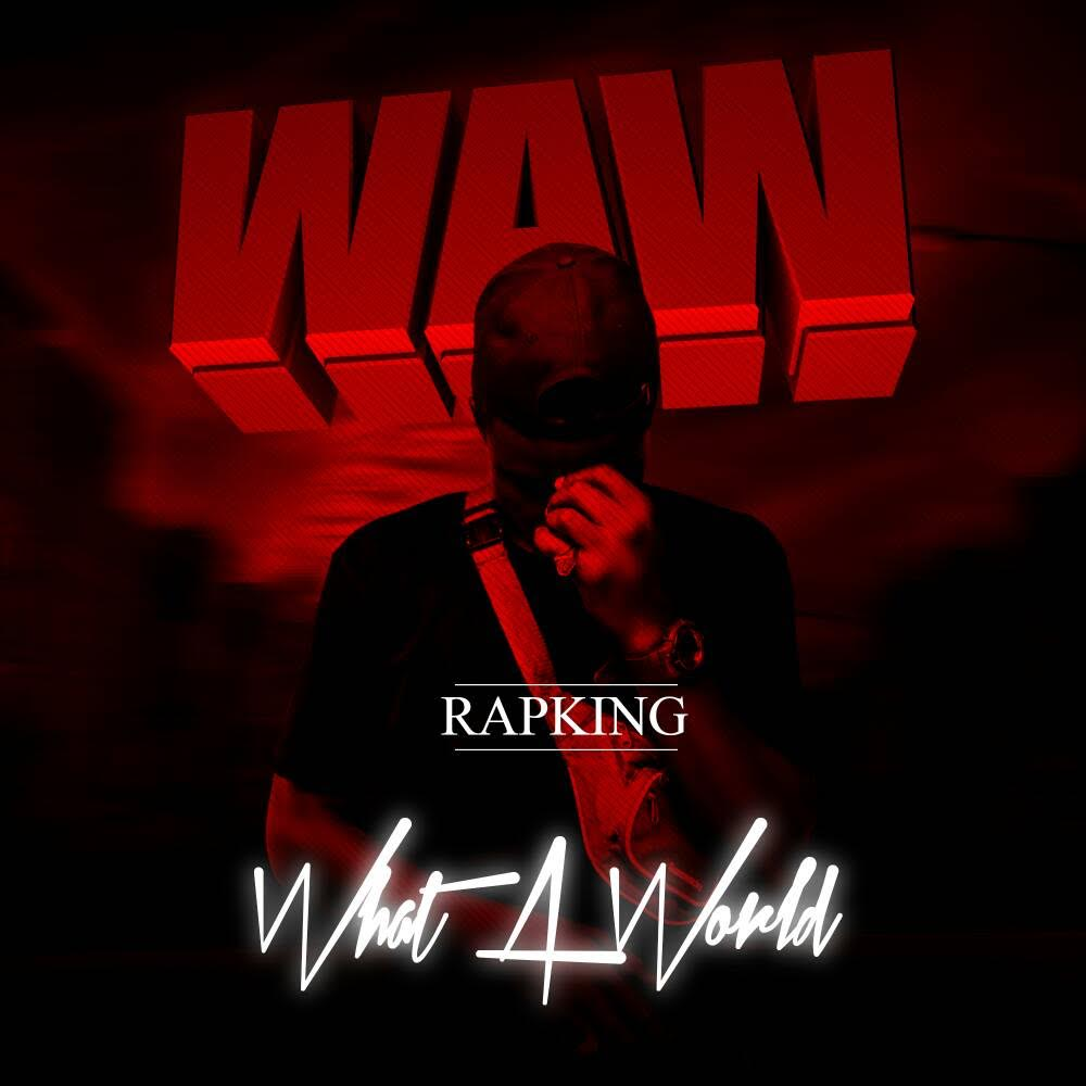 Rapking-WAW-What-A-World Audio Music Recent Posts