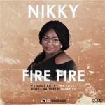 Nikki – Fire Fire (Prod. by Kaydee)