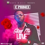 C-Prince-Show-Me-Love-Prod.-By-Drumphase Audio Music Recent Posts