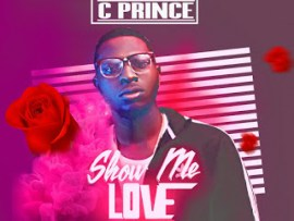 C Prince - Show Me Love (Prod. By Drumphase)
