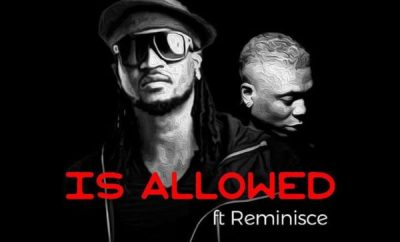"""Rudeboy (P-Square) – """"Is Allowed"""" ft. Reminisce"""