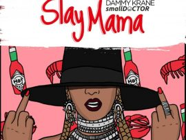 Dammy Krane ft. Small Doctor – Slay Mama (Prod. by Dicey)