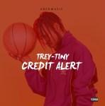 Trey Tiny - Credit Alert