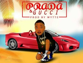 Oshinpikin - Prada & Gucci Ft Bossta & Trista (Prod By Wytte)