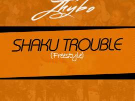 Jhybo - Shaku Trouble (Freestyle)
