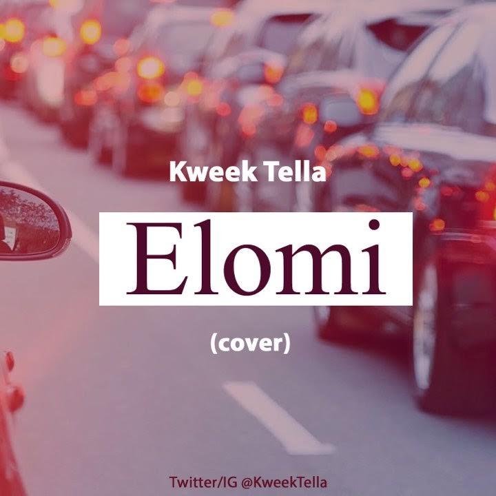 Kweek Tella - Elomi (Cover)