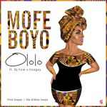 Mofe Boyo Ft Dj Fem X Snagxy – Ololo (Prod. Snagxy)