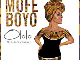 Mofe Boyo Ft Dj Fem X Snagxy - Ololo (Prod. Snagxy)