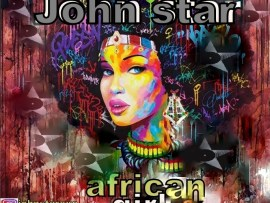 John star - African girl (Prod. By Brhymszs)