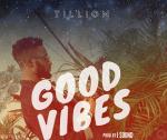 Tillion - Good Vibes (Prod By J Sound)