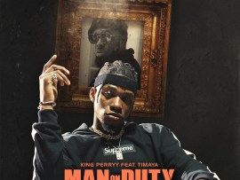 King Perryy Ft. Timaya – Man On Duty (MOD)