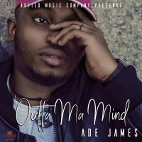Ade James - Outta Ma Mind