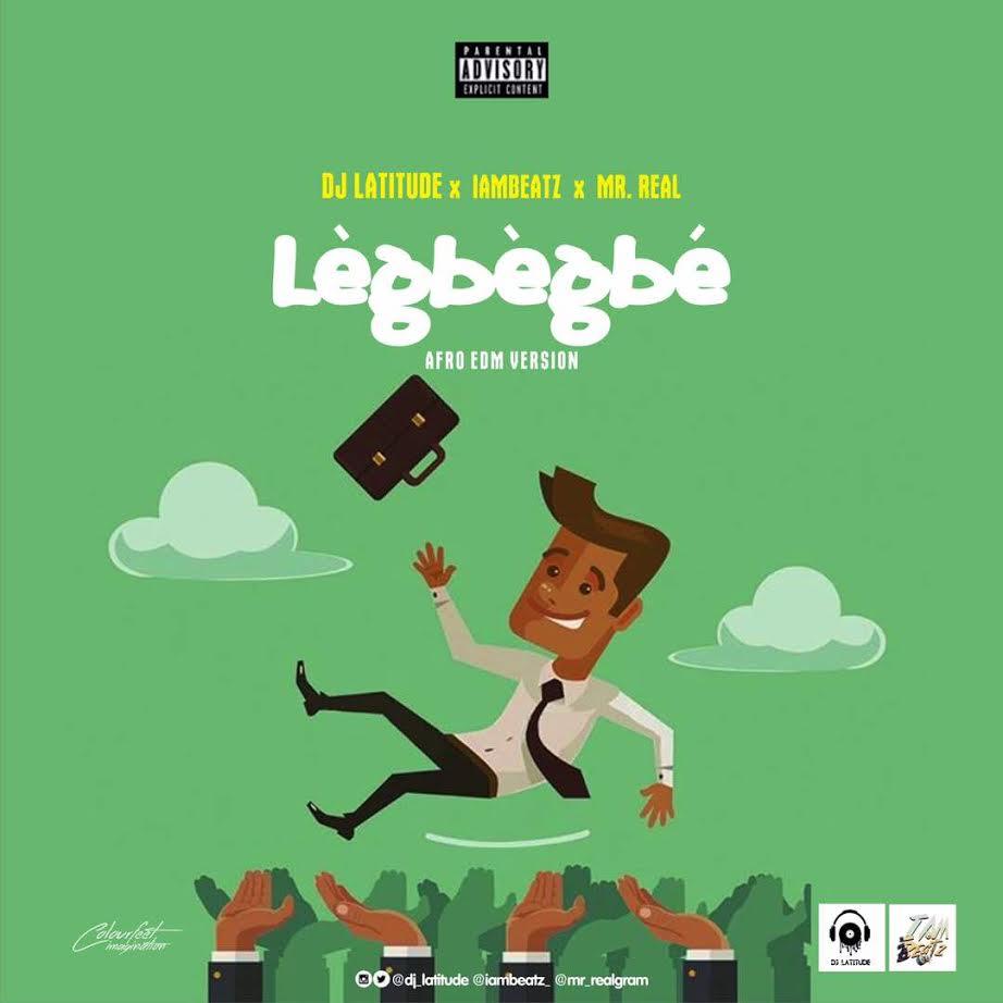 Dj-Latitude-X-Iambeatz-X-Mr-Real-Legbegbe-Edm-Refix Audio Music Recent Posts
