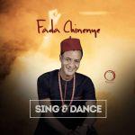 Fada Chinenye – Sing & Dance