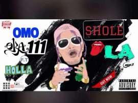 Sholela - Omo Oka 111 ft Holla