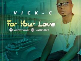 Vick-C – For Your Love