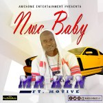 Mr Ken ft Motive Nwa Baby