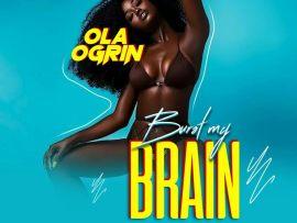Ola Ogrin - Burst My Brain (Prod. by Kana Beats)