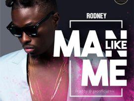 Rodney - Man Like Me #MLM (Prod by Geofficialmix)