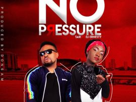 Tari Ft. DJ Ernesty - No Pressure