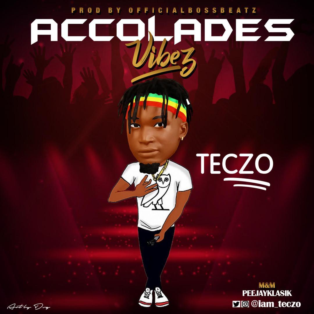 Teczo-Accolades-Freestyle Audio Music Recent Posts