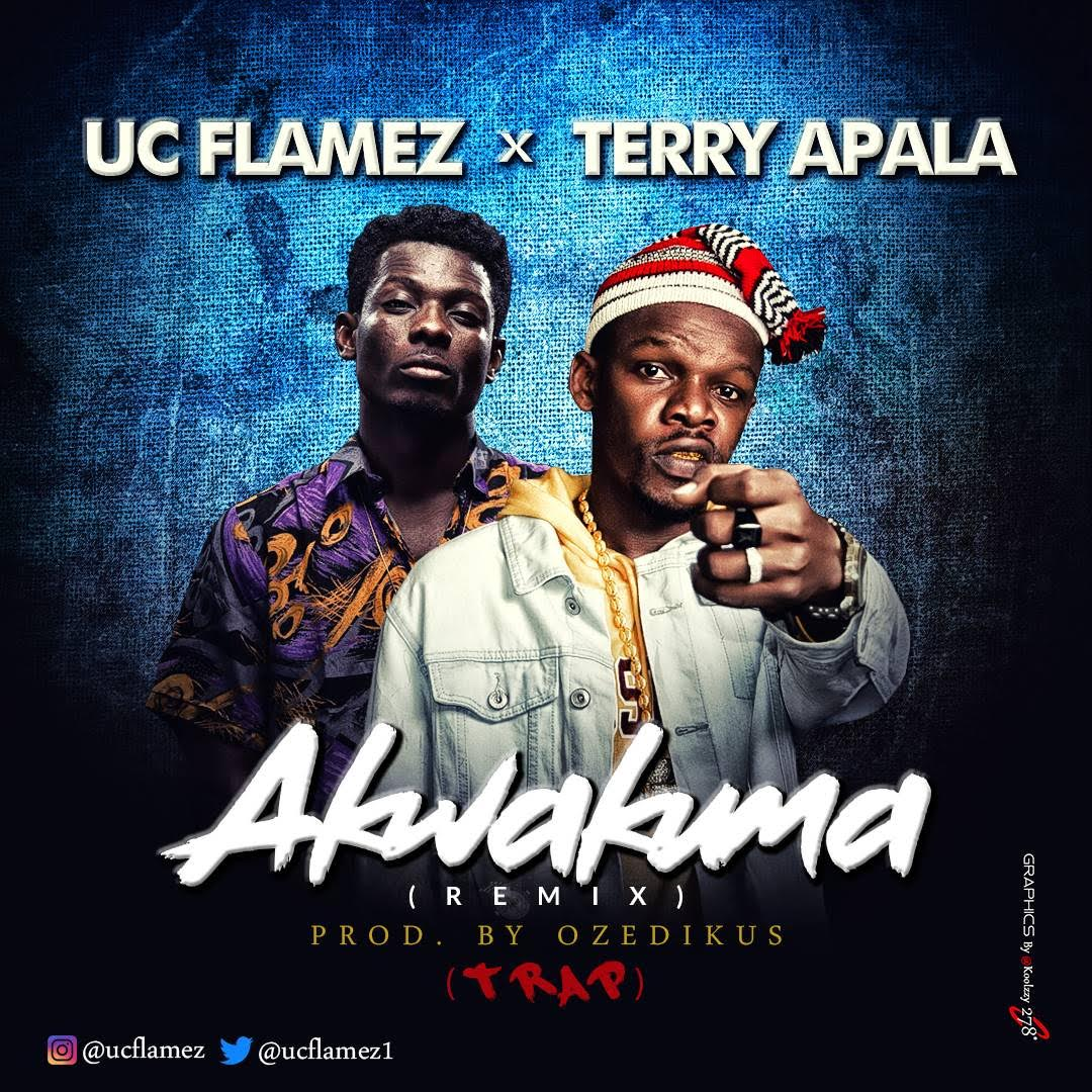 Uc-Flamez-Ft.-Terry-Apala-Akwakuma-Remix Audio Music Recent Posts