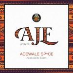 Adewale Spyce - Aje (Cover)