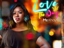 Mz Khay - Love The Way