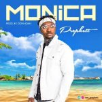 Prophett – Monica (Prod By Don Adah)