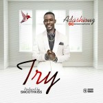 Adashiouz-Try-Prod.-SmoothKiss Audio Music Recent Posts