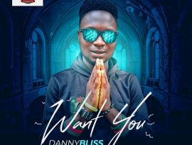 DannyBliss - Want You (Prod. by Gid Berry)