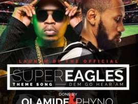 Olamide x Phyno – Road To Russia 2018 Dem Go Hear Am