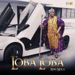 King-Mola-Loba-Loba Audio Music Recent Posts Singles