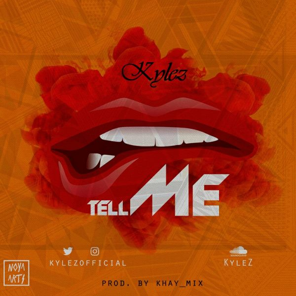 Kylez – Tell Me
