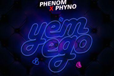 Phenom Ft. Phyno – Yem Ego