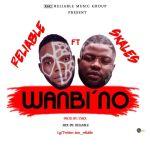 Reliable Ft. Skales – Wanbi'no